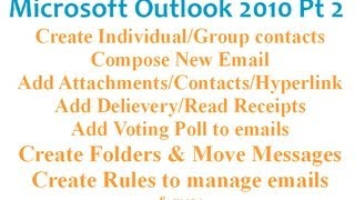 Microsoft Outlook 2010 pt 2 (Create Email, Poll, Contacts, Groups, Rules, Folders)