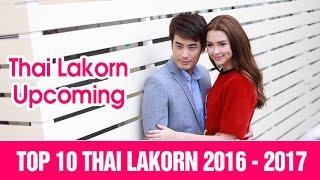 Video Top 10 Thai Lakorn Upcoming 2016 - 2017 MP3, 3GP, MP4, WEBM, AVI, FLV September 2018