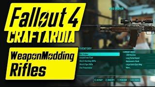 Fallout 4 Weapon Customization  - Rifle Modding - Fallout 4 Rifle Mods [CRAFTARDIA] [PC]