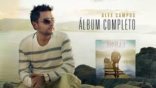 Regreso a ti (Álbum completo) - Alex Campos | Audio Oficial