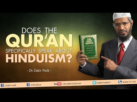 Does the Qur'an specifically speak about Hinduism? by Dr Zakir Naik