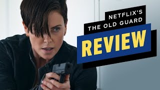 Netflix's The Old Guard Review by IGN
