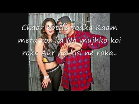 Chaar Bottle Vodka  LYRICS ON SCREEN   Yo Yo Honey Singh Full Video Song   Ragini MMS 2