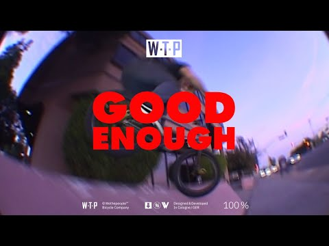 WTP – Good Enough