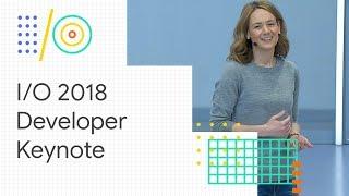 Developer Keynote (Google I/O 18)