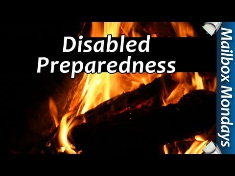 disability - Disabled Preparedness - Mailbox Monday - In today's episode we discuss mobility and being prepared to move when possible when disabled. There is a job for ev...