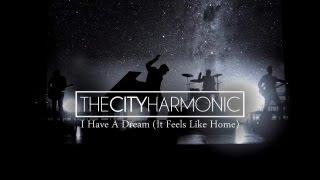 I have a dream (It feels like home)