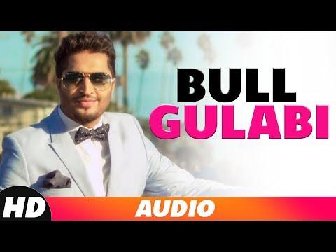 Bull Gulabi (Full Audio) | Jassi Gill | Latest Pun