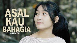 Video Armada - Asal Kau Bahagia (Bintan Radhita, Andri Guitara) cover MP3, 3GP, MP4, WEBM, AVI, FLV Oktober 2018