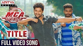 Video MCA Title Full Video Song | MCA Full Video Songs | Nani, Sai Pallavi | DSP | Dil Raju | Sriram Venu MP3, 3GP, MP4, WEBM, AVI, FLV Maret 2018