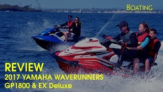 6. 2017 Yamaha Waverunner GP1800 & Ex Deluxe Review