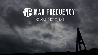 Video MAD FREQUENCY - Closing Time [Official Music Video] [HD]