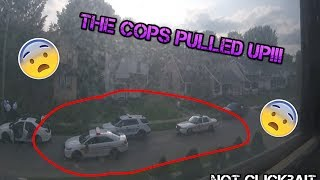 4 police cars really did pull up in the front of my house. There was guns drawn and everything but i didn't get the camera out on time. Other than that i caught a fight on camera and other crazy stuff.The Police are shown at the end of this vlog. I hope you guys enjoy this vlog.