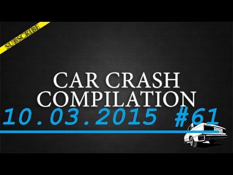 Car crash compilation #61 | Подборка аварий 10.03.2015