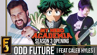 "My Hero Academia - ""Odd Future"" ENGLISH (Season 3 Opening) Feat. Caleb Hyles | FamilyJules"