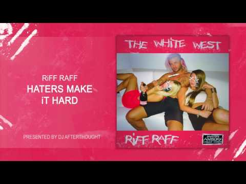 """RiFF RAFF """"HATERS MAKE iT HARD """" [OFFiCiAL AUDiO STREAM]"""