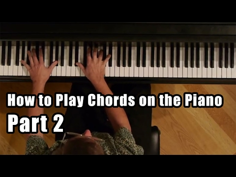 How to Play Chords on the Piano - Part 2