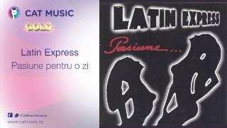 Latin Express - Pasiune pentru o zi