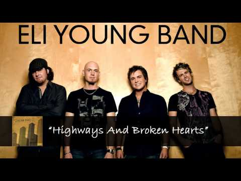 Highways And Broken Hearts – Eli Young Band
