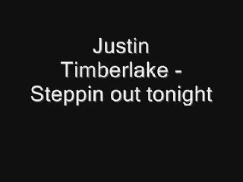 Justin Timberlake - Stepping Out Tonight lyrics