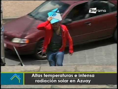 Altas temperaturas e intensa radiación solar en Azuay