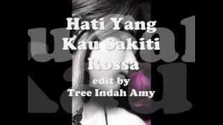 Hati Yang Kau Sakiti - Rossa ~Lirik~