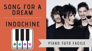 APPRENDRE SONG FOR A DREAM de INDOCHINE - PIANO TUTO FACILE