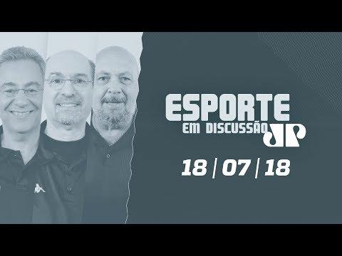 Esporte em Discussão  - 18/07/18