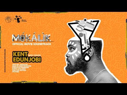 "MOKALIK ""OFFICIAL MOVIE SOUNDTRACK"" by Kent Edunjobi | A Kunle Afolayan Film"
