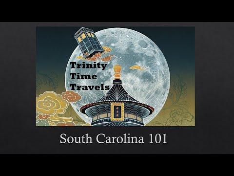 Trinity Time Travels - South Carolina 101