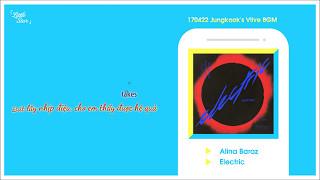 Download Lagu [Vietsub+Kara] 170422 Jungkook's Vlive BGM | Electric (Alina Baraz ft. Khalid) Mp3