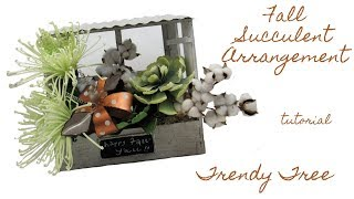 2017 Fall Succulent Floral Tutorial by Trendy Tree