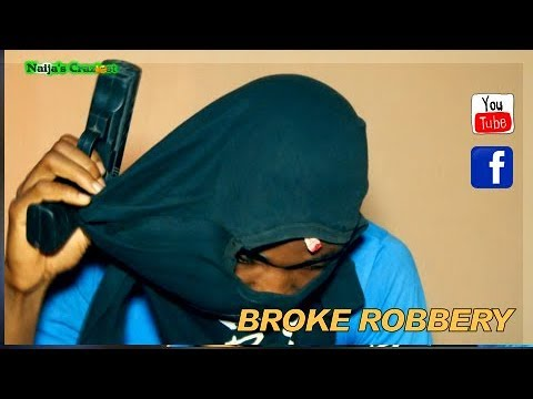 The Broke Robbery (Naijas Craziest)Episode 264