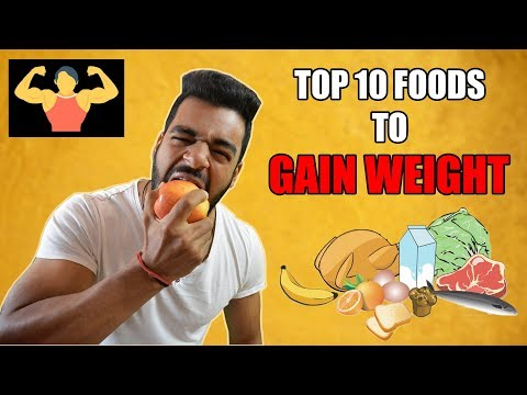 Fat burner - Top 10 Foods To Gain Weight  How to Gain Weight Fast