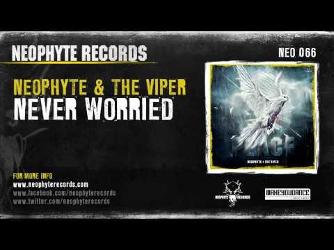 Neophyte & The Viper - Never Worried