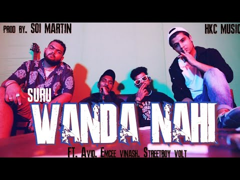 SURU - WANDA NAHI - Ft. Streetboi volt. Emcee vinash. Avid (official video) 2020