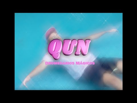 Dromedarios Mágicos - QUN (Video Oficial)
