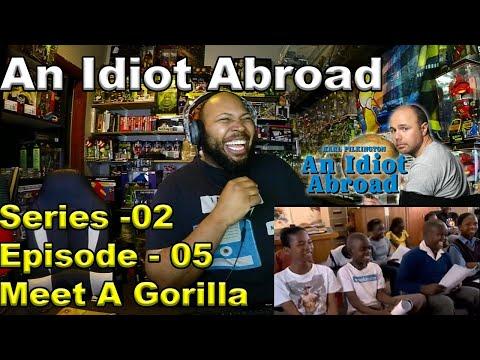 An Idiot Abroad S02E05: Meet A Gorilla Reaction