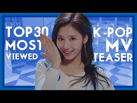 [TOP 30] MOST VIEWED K-POP MV TEASER (видео)