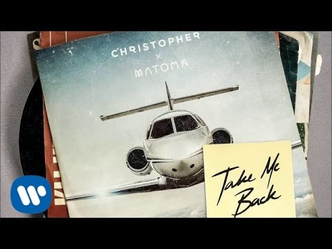 Christopher & Matoma - Take Me Back (Official Audio)