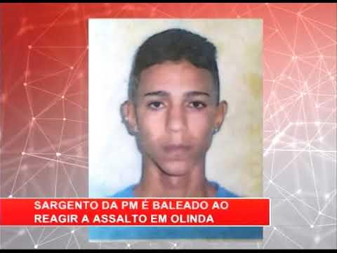 [RONDA GERAL] Sargento da PM é baleado ao reagis a assalto em Olinda