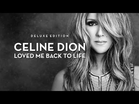 Celine Dion - Loved Me Back To Life (Deluxe Edition)
