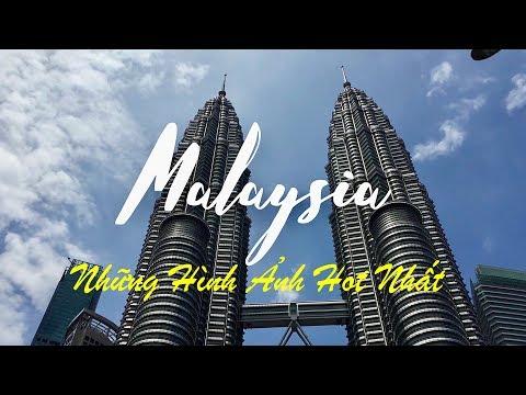 NHỮNG HÌNH ẢNH HOT NHẤT VỀ MALAYSIA - KUALA LUMPUR - MELAKA