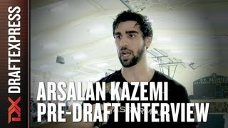 Arsalan Kazemi - 2013 NBA Pre-Draft Interview