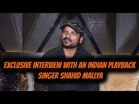 Exclusive Interview With An Indian Playback Singer Shahid Mallya