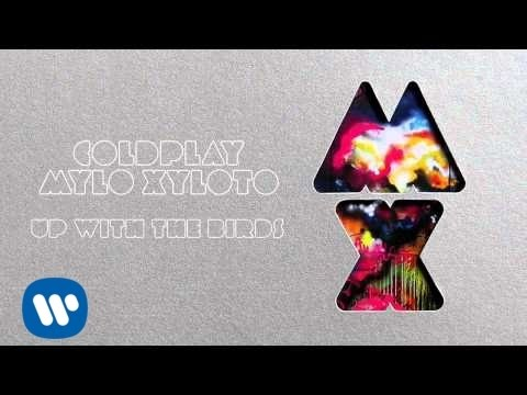Coldplay - Up With The Birds (Mylo Xyloto)