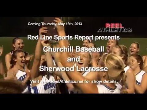 Red Line Sports Report Churchill Baseball  Sherwood Lacrosse