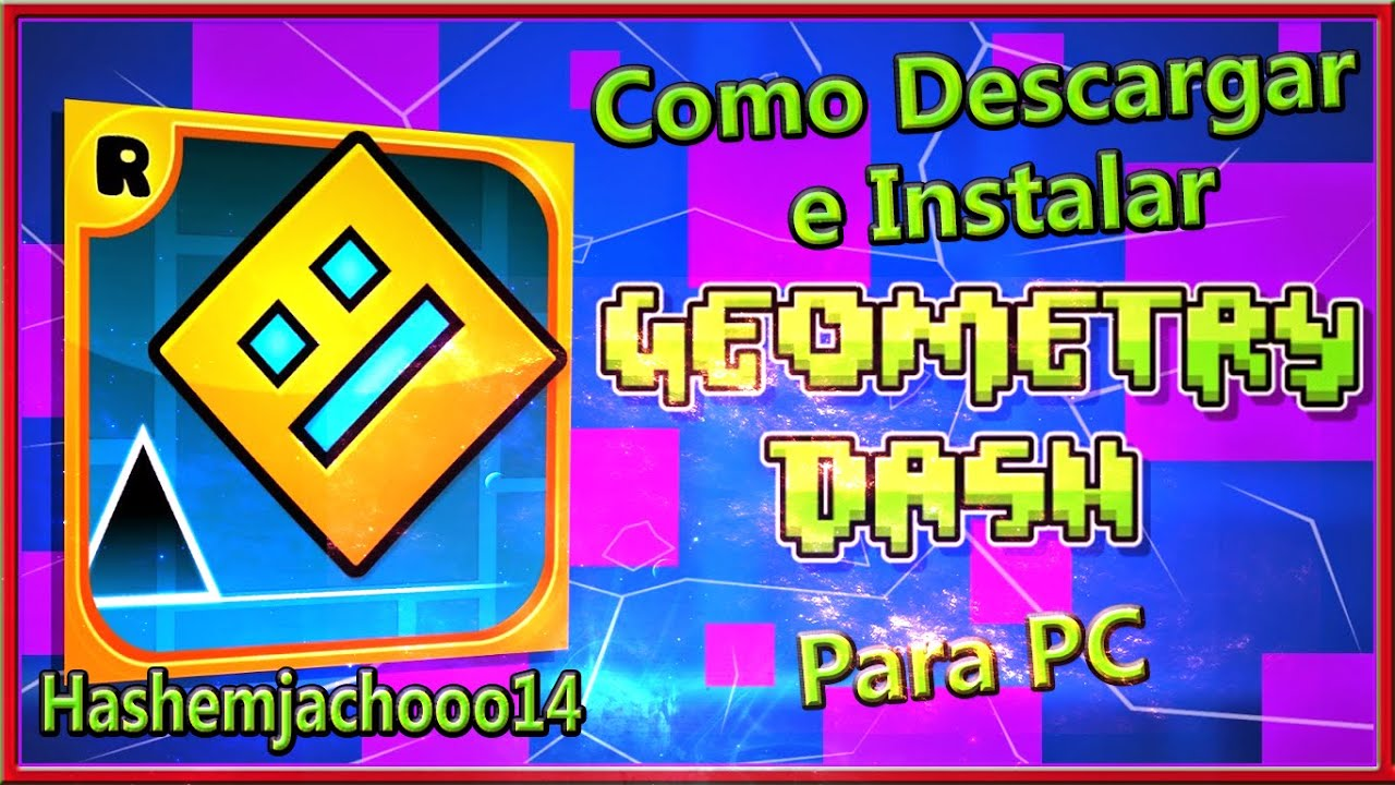 Como descargar e Instalar Geometry Dash Full Para PC /WINDOWS 7,8,8.1 (2 Formas)