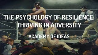 The Psychology of Resilience: Thriving in Adversity