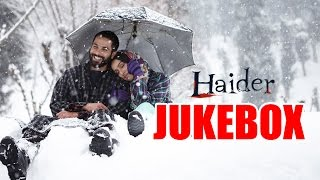 Nonton Haider Full Songs Audio Jukebox   Vishal Bhardwaj   Shahid Kapoor   Shraddha Kapoor Film Subtitle Indonesia Streaming Movie Download